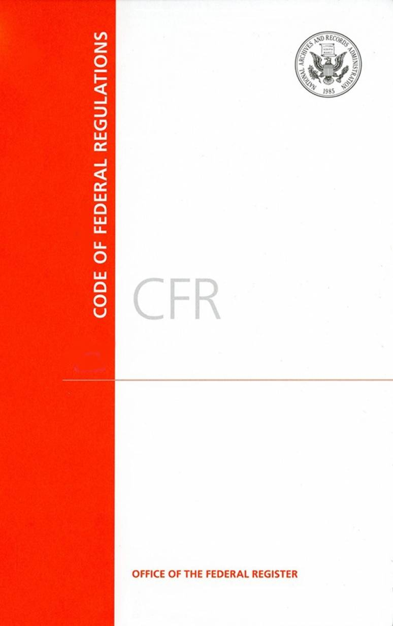 Cfr T.40 Pt.790-99 (cover);code Of Federal Regulations(paper) 201     7