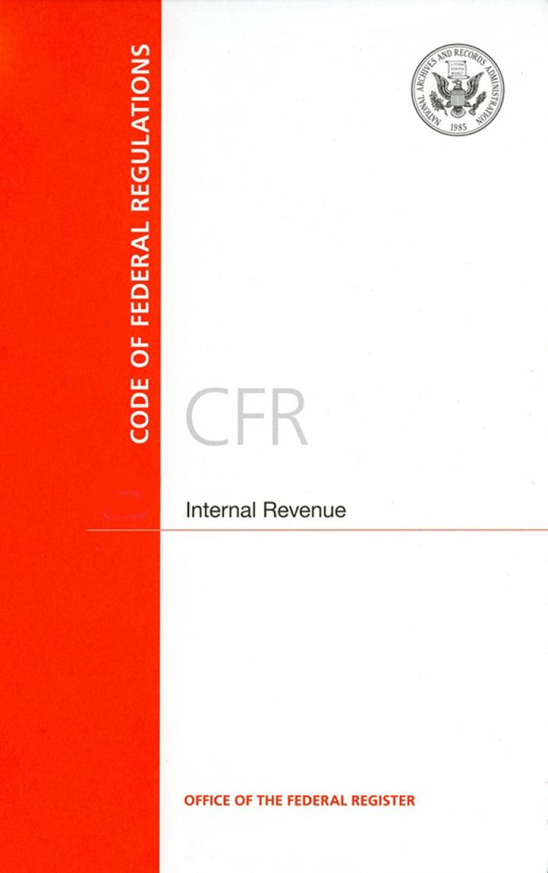 Code of Federal Regulations, Title 26, Internal Revenue, Pt. 1 (Sections 1.908.1 to 1.1000), Revised as of April 1, 2017