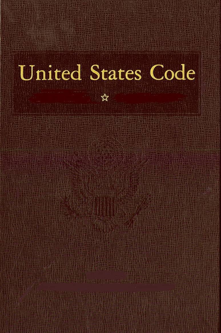 United States Code, 2012 Edition, Supplement 5, Volume 1, Title 1, General Provisions to Title 10, Armed Forces, January 3, 2013, to January 12, 2018