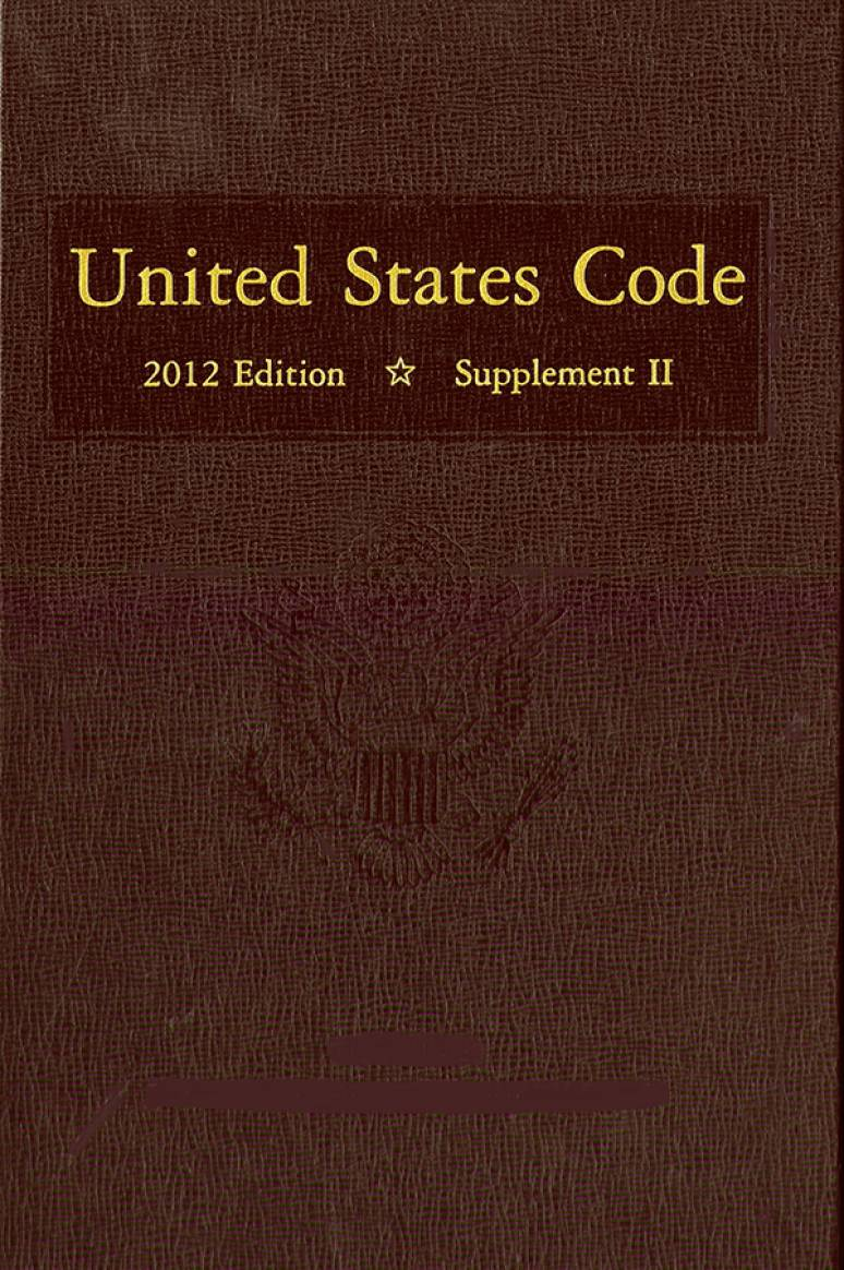 United States Code, 2012 Edition, V. 9, Title 15, Commerce and Trade, Sections 721-End, to Title 16, Conservation, Sections 1-343d