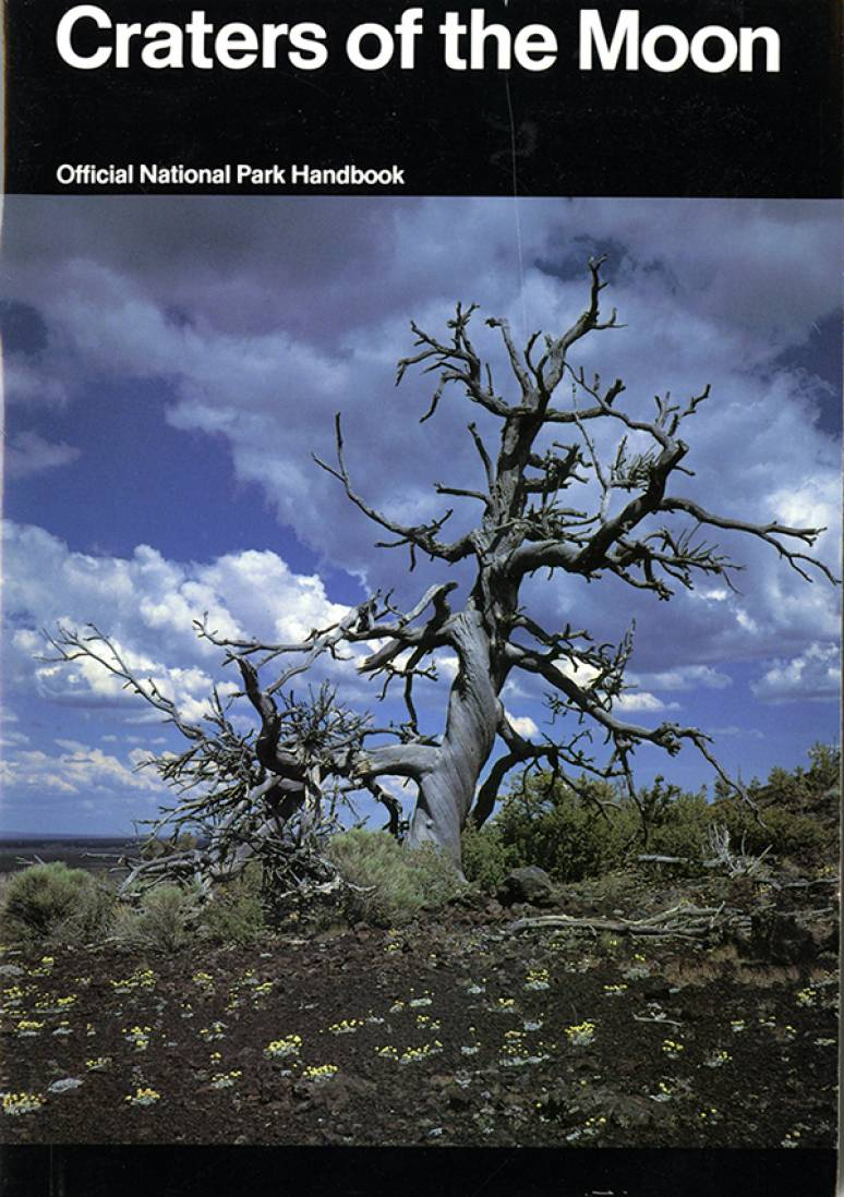 Craters of the Moon: A Guide to Craters of the Moon National Monument, Idaho