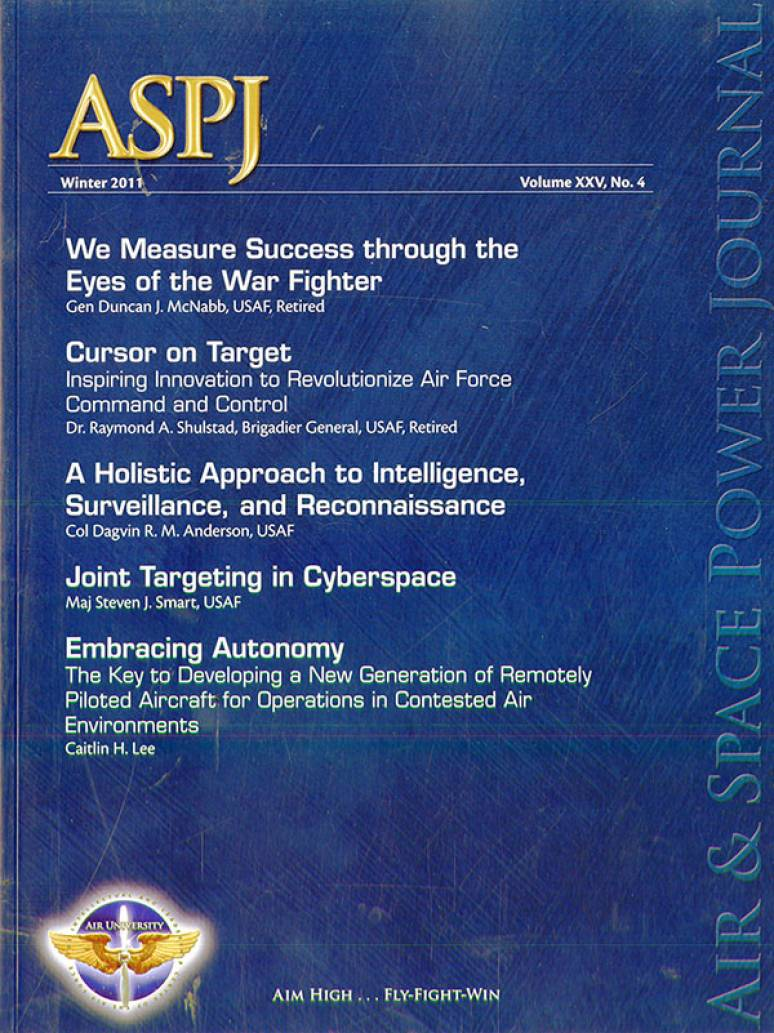 Air & Space Power Journal, V. 25, No. 4, Winter 2011