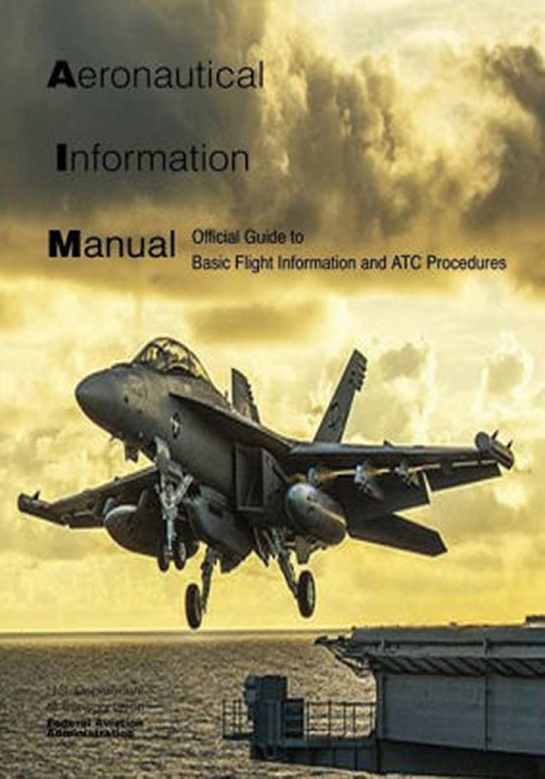 Aeronautical Information Manual: Official Guide to Basic Flight Information and ATC Procedures