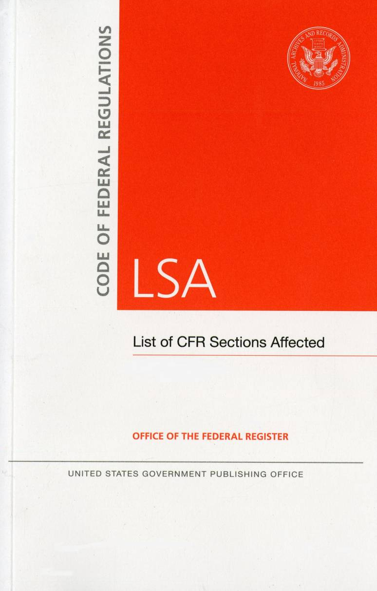 Code of Federal Regulations, LSA, List of CFR Sections Affected, December 2016