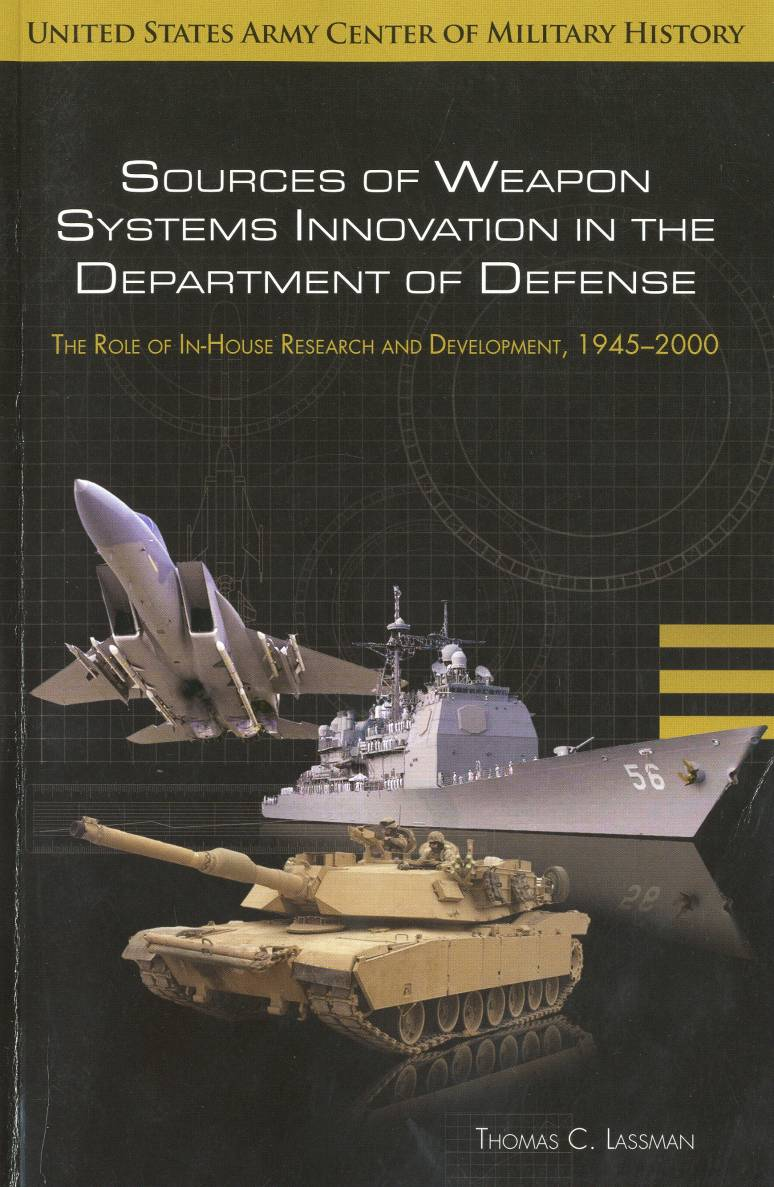 Sources of Weapon Systems Innovation in the Department of Defense: The Role of In-House Research and Development, 1945-2000 (ePub eBook)