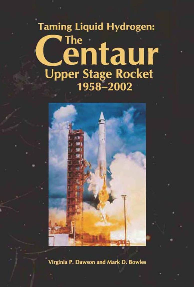 Taming Liquid Hydrogen: The Centaur Upper Stage Rocket 1958-2002 (ePub eBook)