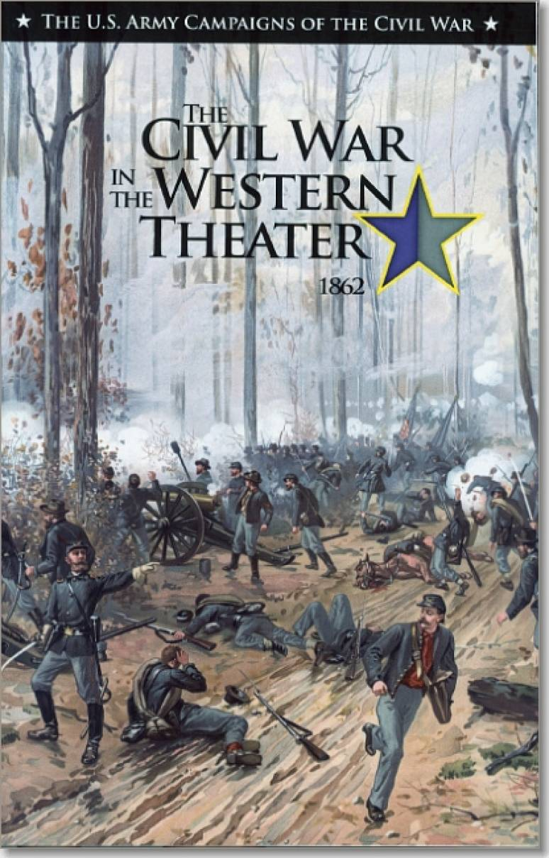 U.S. Army Campaigns of the Civil War: The Civil War in the Western Theater, 1862
