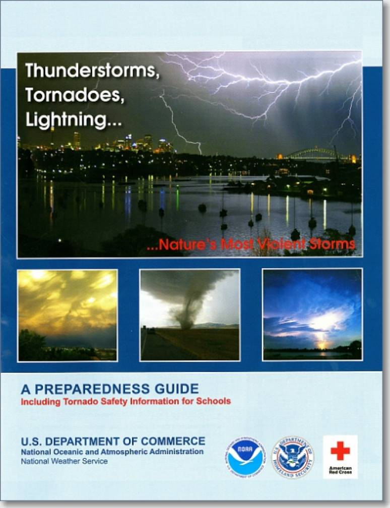 Thunderstorms, Tornadoes, Lightning, Nature's Most Violent Storms: A Preparedness Guide, Including Tornado Safety Information for Schools