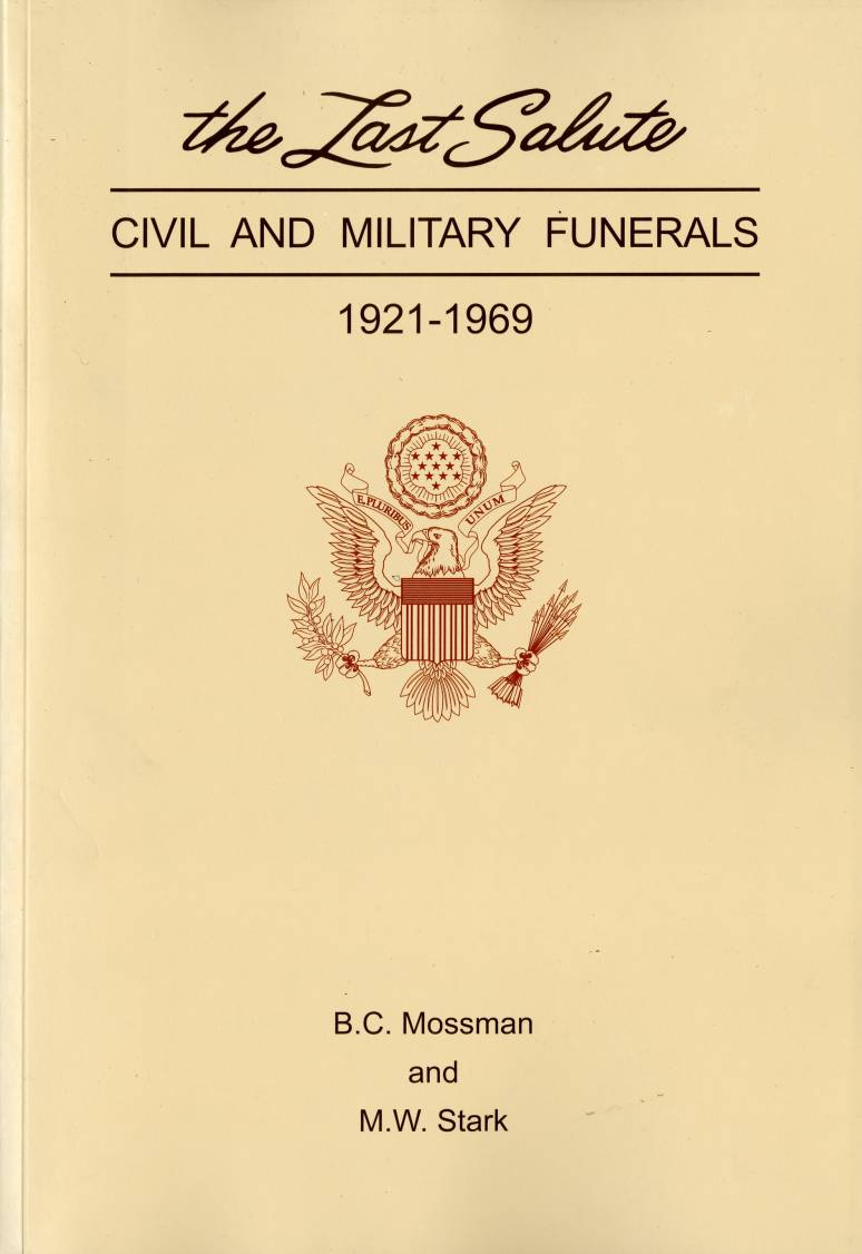 The Last Salute: Civil and Military Funerals, 1921-1969 (2014 Reprint)