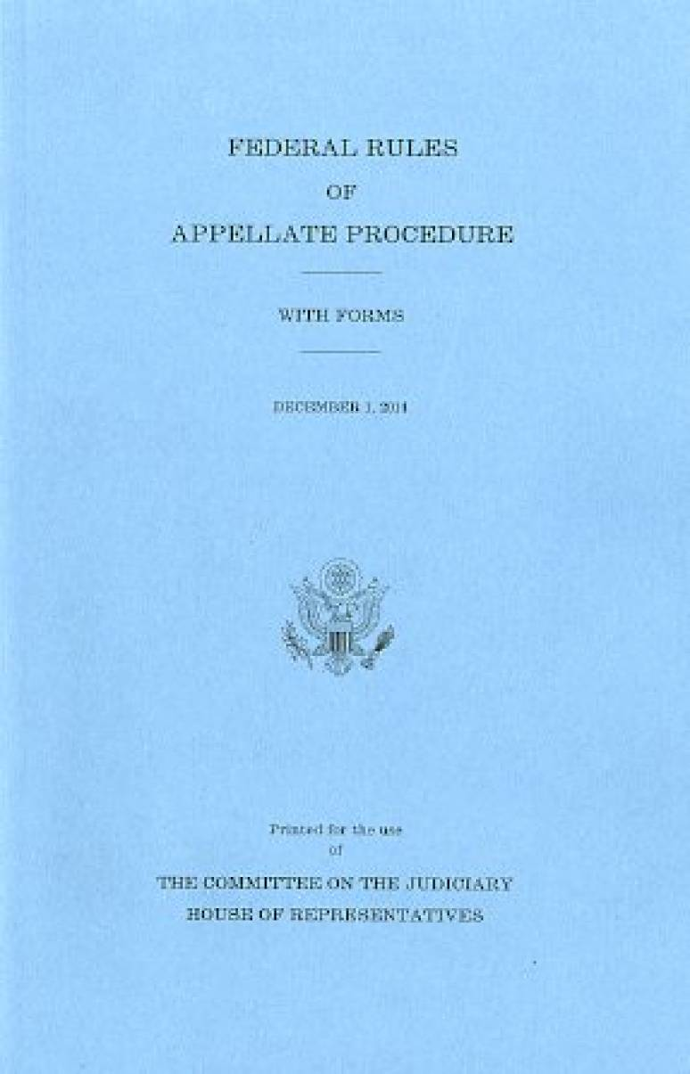 Federal Rules of Appellate Procedure, With Forms, December 1, 2014
