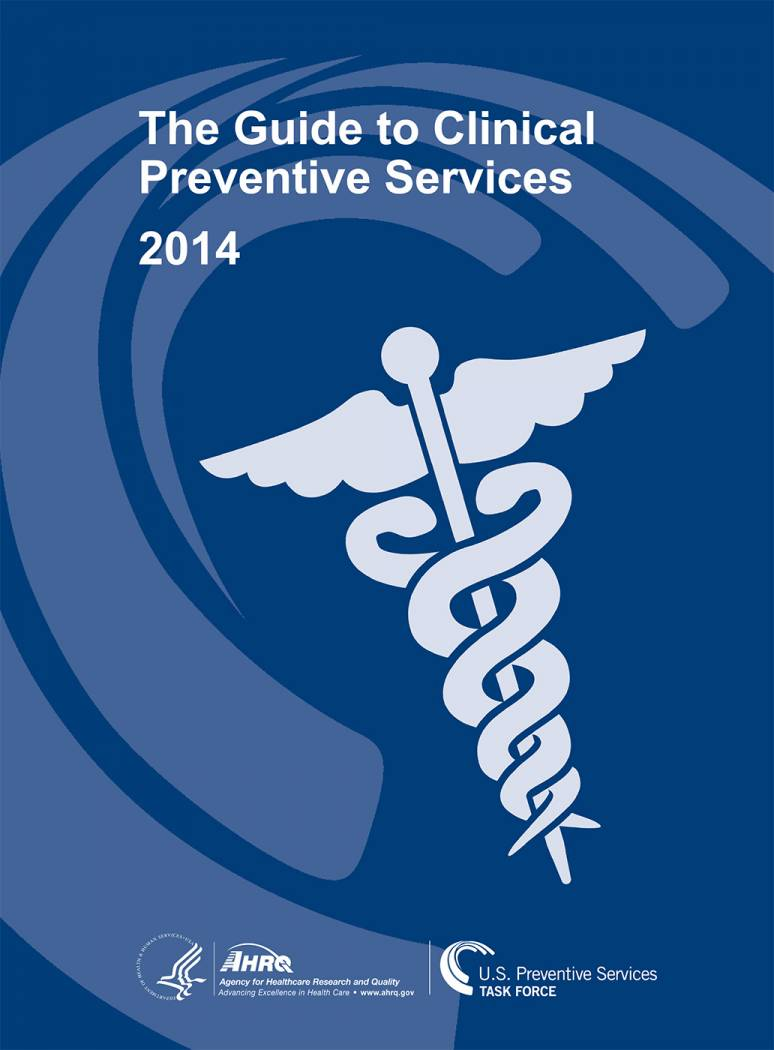 Guide to Clinical Preventive Services 2014: Recommendations of the U.S. Preventive Services Task Force