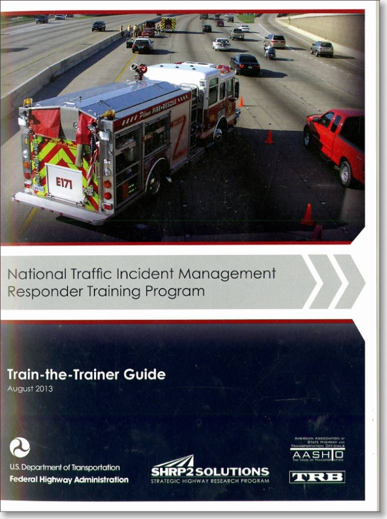 National Traffic Incident Management Responder Training Program: Train-the-Trainer Guide