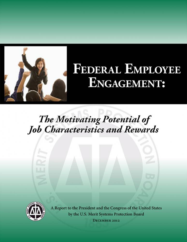 Federal Employee Engagement: The Motivating Potential of Job Characteristics and Rewards
