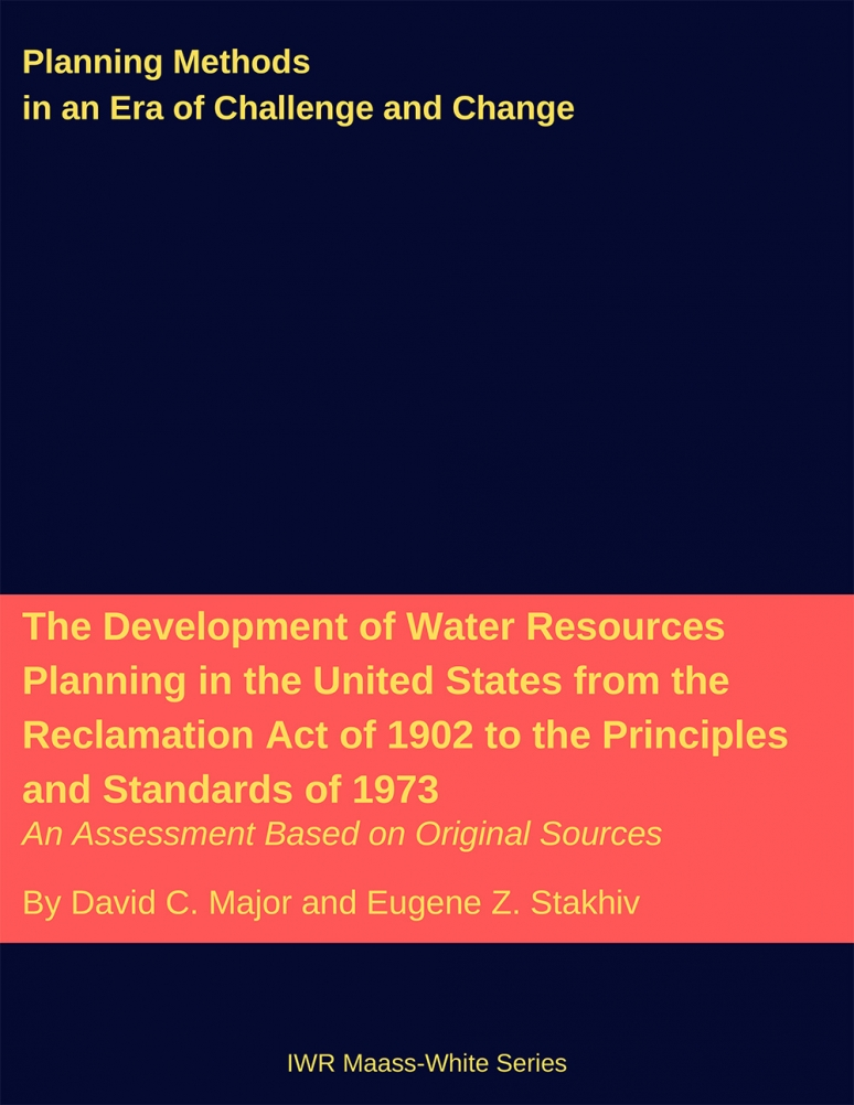 The Development of Water Resources Planning in the United States from the Reclamation Act of 1902 to the Principles and Standards of 1973