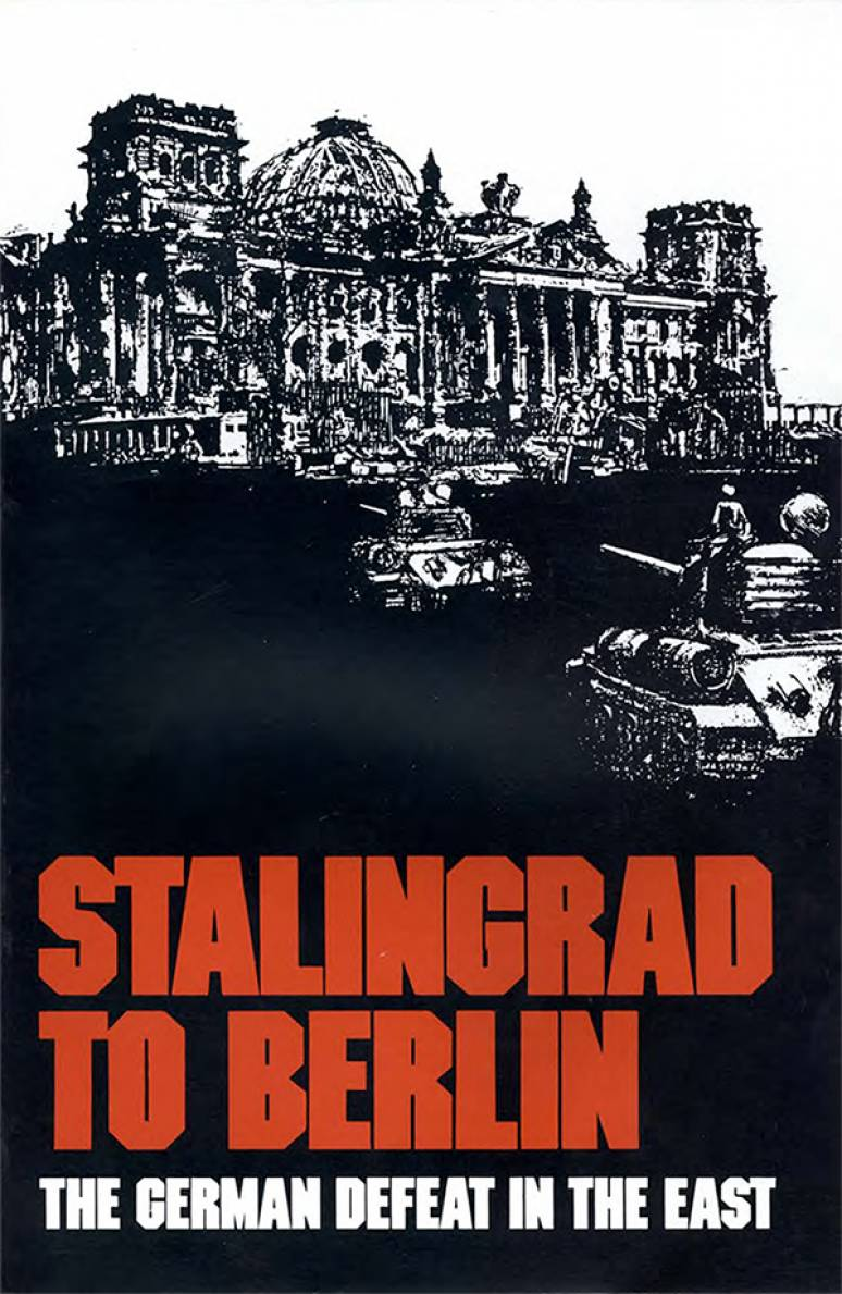 Stalingrad to Berlin: The German Defeat in the East (Paperback)