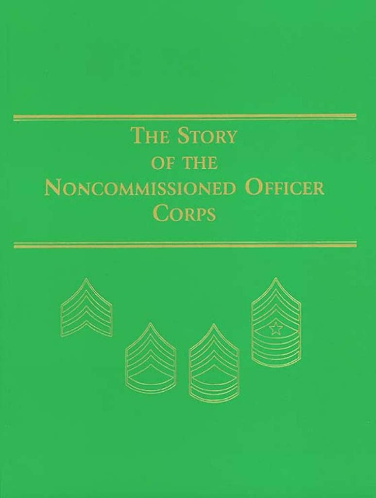 Story of Noncommissioned Officer Corps: Backbone of the Army (ePub eBook)
