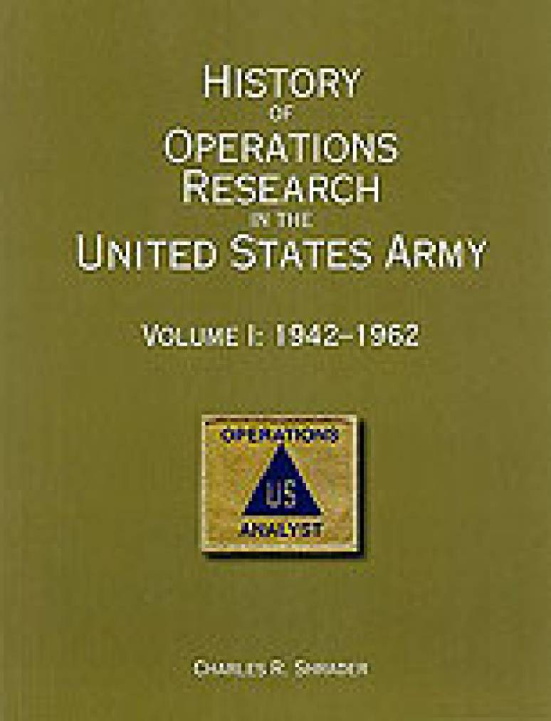 History of Operations Research in the United States Army, V. I: 1942-62 (eBook)