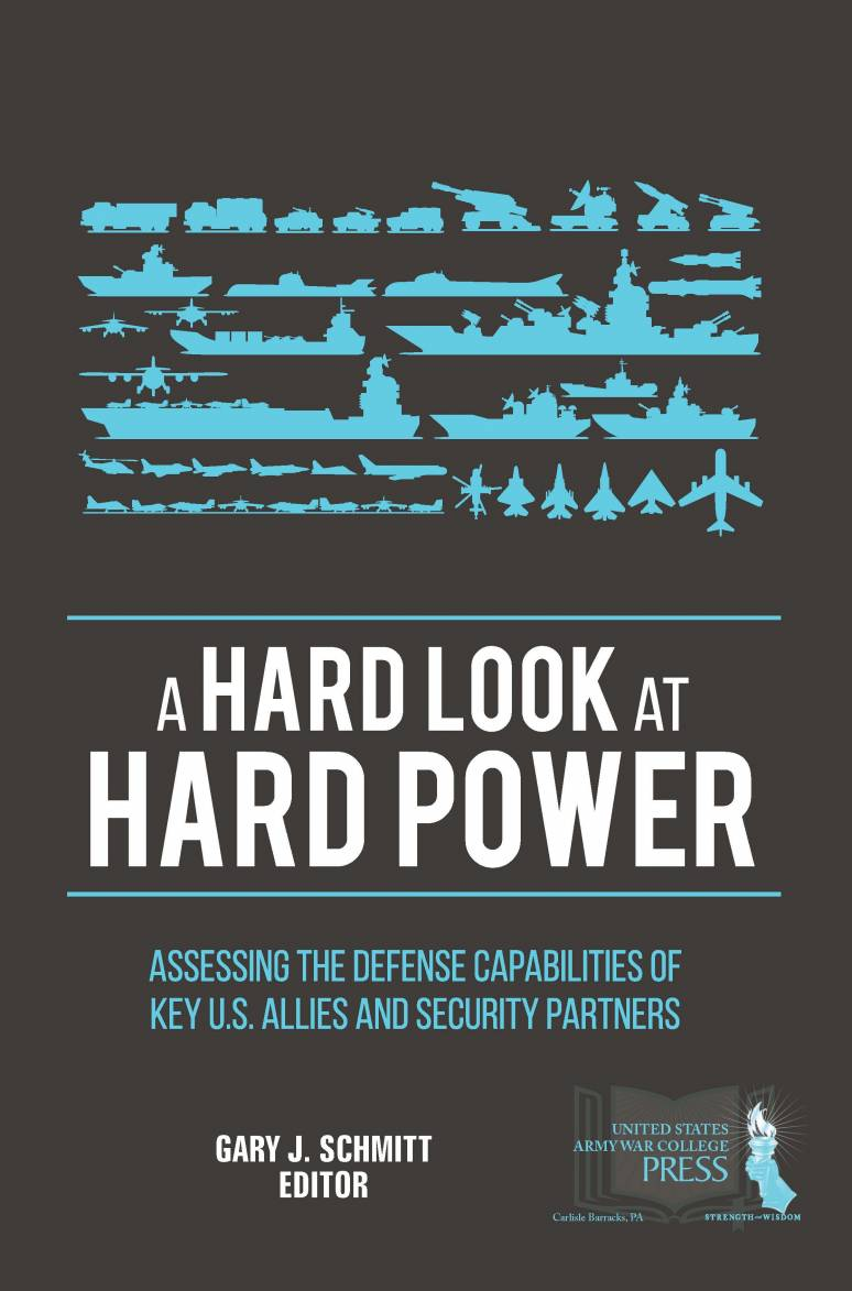 A Hard Look at Hard Power: Assessing the Defense Capabilities of Key U.S. Allies and Security Partners