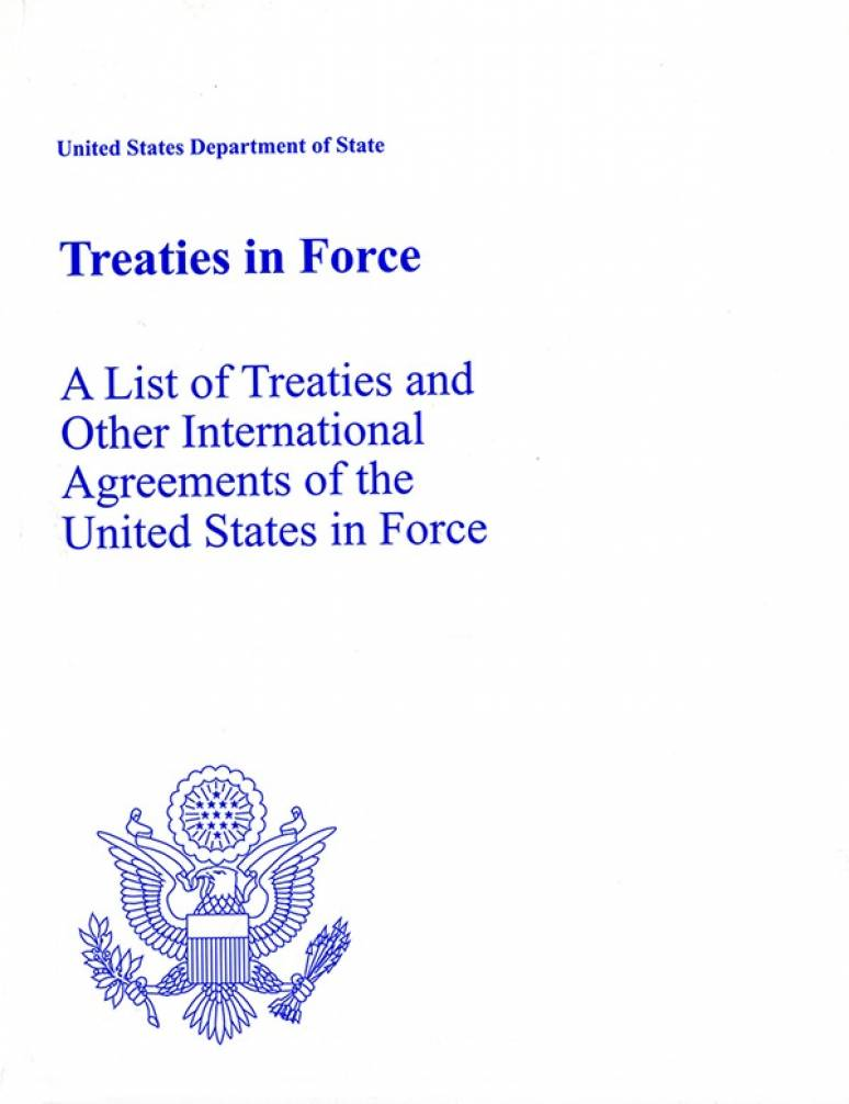 Treaties in Force: A List of Treaties and Other International Agreements of the United States in Force on January 1, 2013
