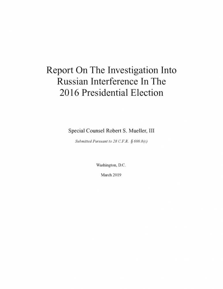 Report on the Investigation Into Russian Interference in the 2016 Presidential Election Submitted Pursuant to 28 C.F.R. 600.8(c) (Mueller Report)