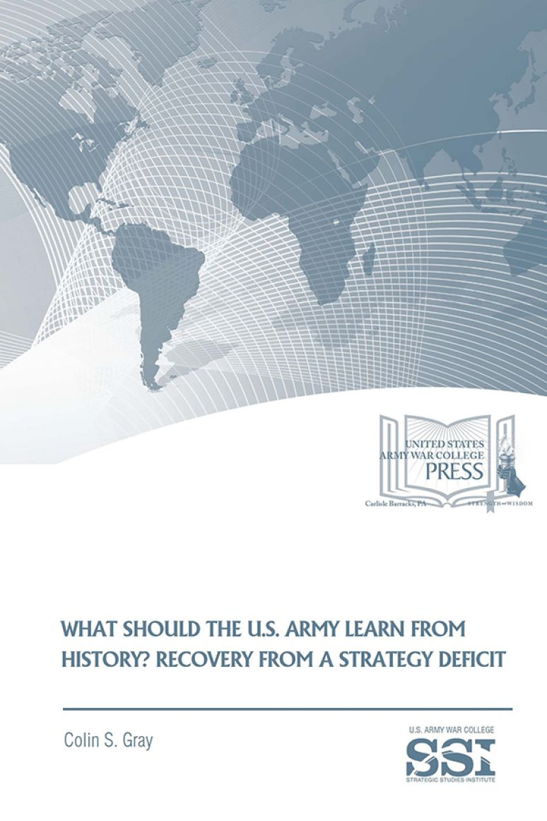 What Should The U.S. Army Learn From History?: Recovery From A Strategic Deficit
